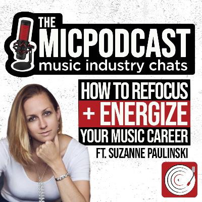 How To Refocus & Energize Your Music Career ft. Suzanne Paulinski of Rock/Star Advocate (Productivity Coach)