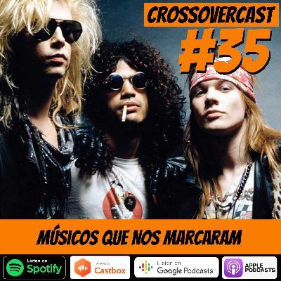 CrossoverCast 35 – Músicos que nos marcaram