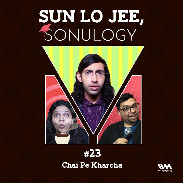 Ep. 23: Chai Pe Kharcha
