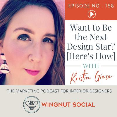 Want to Be the Next Design Star? [Here's How] with Kristin Giese