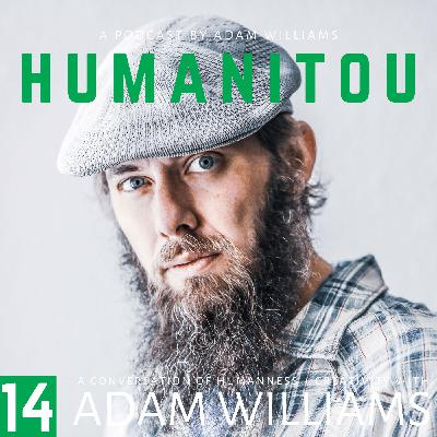 14: Adam Williams, Creator of Humanitou, on Creative Resistance & Impostor Syndrome