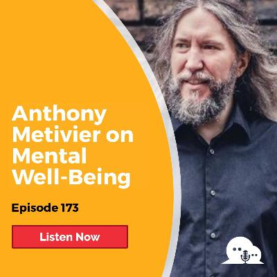 AFP 173 - Anthony Metivier: Mental Well-Being and the Victorious Mind