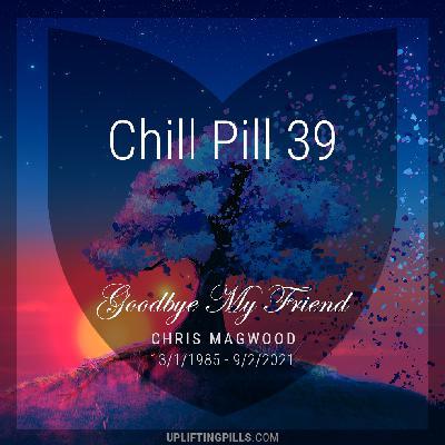 Goodbye My Friend (Tribute to Chris Magwood)
