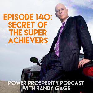 Episode 140: Secret of the Super Achievers (Podcast Exclusive)