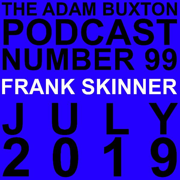 EP.99 - FRANK SKINNER