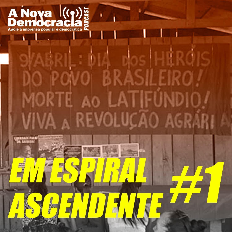 EM ESPIRAL ASCENDENTE #1 - Episódio Piloto: Quem são os verdadeiros heróis do povo brasileiro e porque concebemos assim