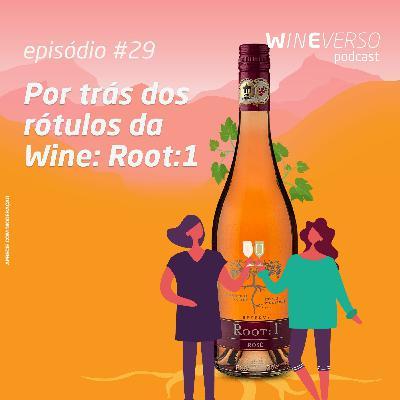Por trás dos rótulos da Wine: Root:1