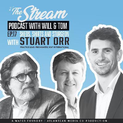Ep 17: Sheds, Shirts and Sturgeons with Stuart Orr