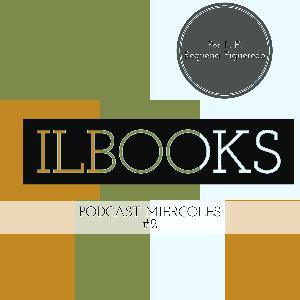 Podcast #2 de los miercoles de ILBOOKS