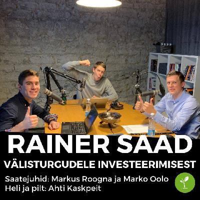 Rainer Saadiga USA ning Euroopa turgudele investeerimisest