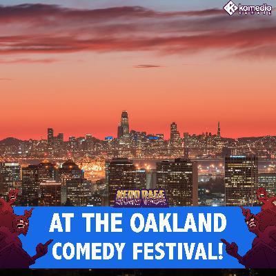 Live at Oakland Comedy Festival 2019