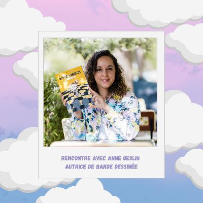 Episode #30 : Réaliser son rêve de publier une BD avec Anne Geslin