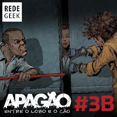 APAGÃO - episódio 3B