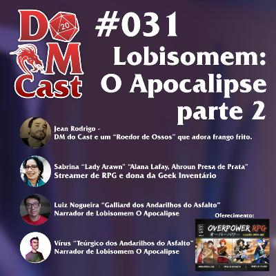 DM Cast #031 - As Treze Tribos - Lobisomem O Apocalipse parte 2