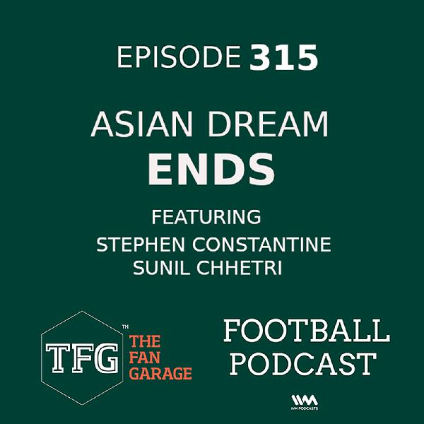TFG Indian Football Ep. 315: India 0-1 Bahrain - Everything Must Go