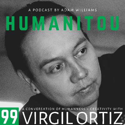 99: Virgil Ortiz, artist, on the Pueblo Revolt of 1680 and the reason he lives, on having a drink with Boy George and talking taboo topics