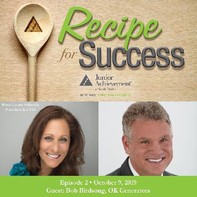 Recipe for Success, Episode 2, October 9, 2019, Guest Bob Birdsong