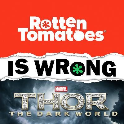 38: We're Wrong About... Thor: The Dark World (Movie Review)