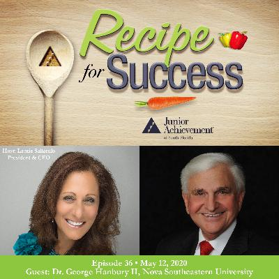 Recipe for Success with Guest Dr. George Hanbury II, Nova Southeastern University
