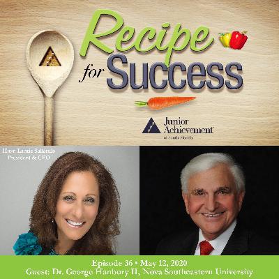 Recipe for Success with Guest Dr. George Hanbury II, Nova Southeastern University