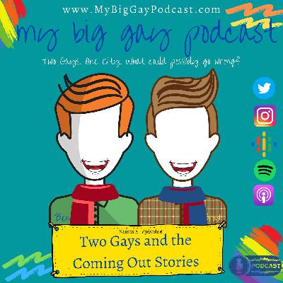 S2. Ep 6. Two Gays and the Coming Out Stories