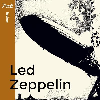 Album Review #68 - Led Zeppelin - Led Zeppelin