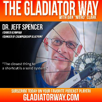 28: Dr Jeff Spencer | Former Olympian - Founder of Championship Blueprint