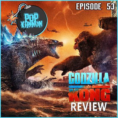 Episode 53 | Godzilla vs. Kong