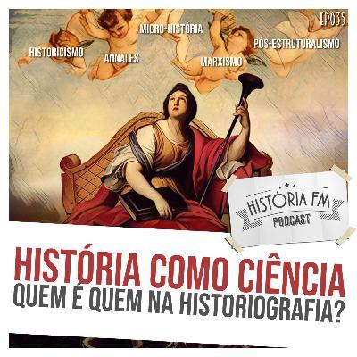 035 História como ciência: quem é quem na historiografia?