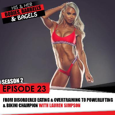 Episode 23: Lauren Simpson fitness from disordered eating and training to fitness role model and world champ