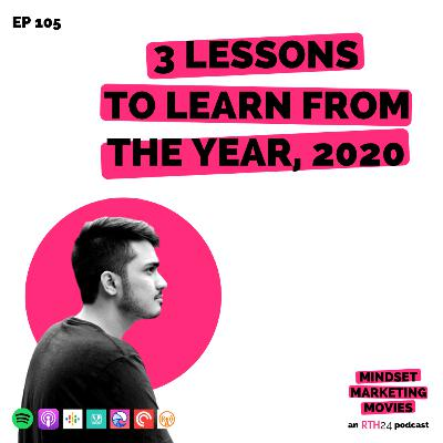 3 Lessons to learn from the year 2020 || Ep 105 || an RTH24 podcast