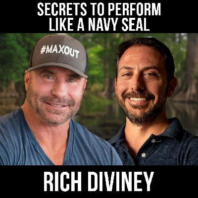Secrets To Perform Like A Navy Seal w/ Rich Diviney