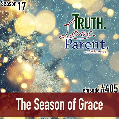 Episode 405: The Season of Grace