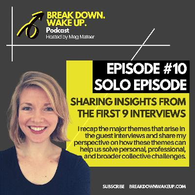 010 - SOLO EPISODE! Sharing insights from the first 9 interviews