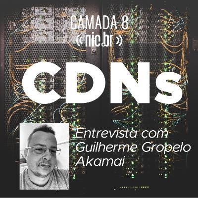 Roteamento de Ideias - Entrevista sobre CDNs com Guilherme Gropelo da Akamai