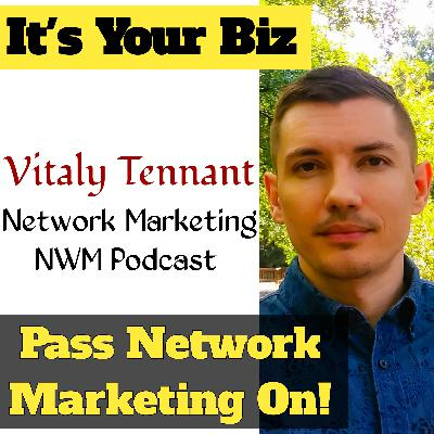 Pass Network Marketing On!