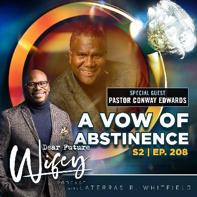 A Vow of Abstinence (Guests: Dr. Conway Edwards & Michael Bethany)