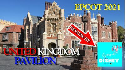 Cynics on Epcot | The UK Pavilion