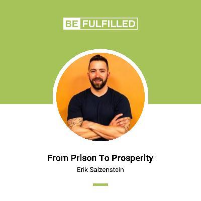From Prison To Prosperity - Erik Salzenstein