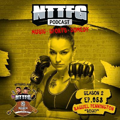 NTTFGPOD S2 Ep.053 w/Raquel Pennington