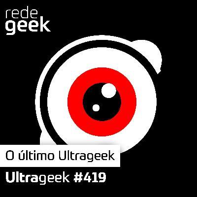 Ultrageek – O último Ultrageek