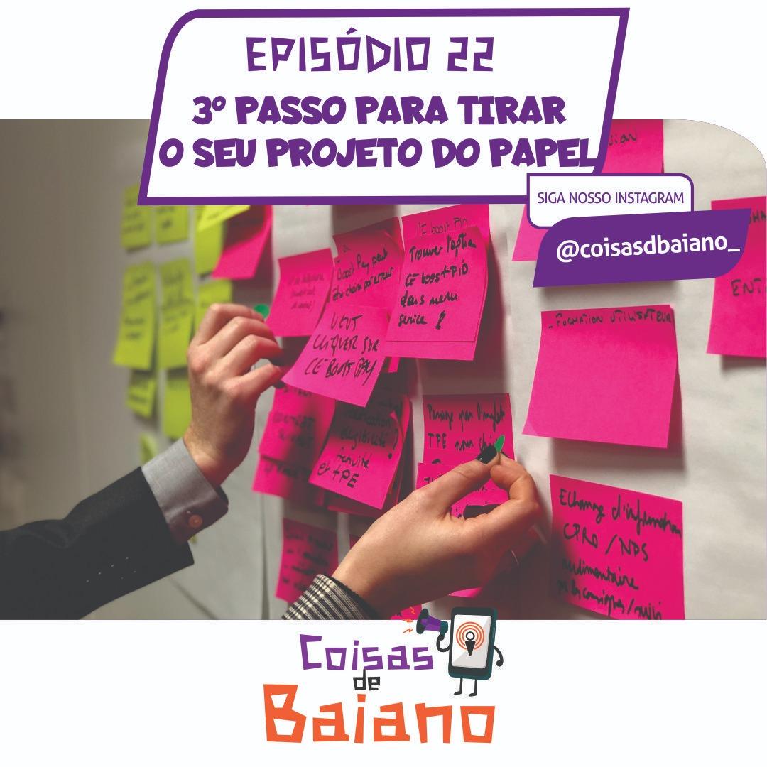 EP. 22 - O 3º PASSO PARA TIRAR O SEU PROJETO DO PAPEL