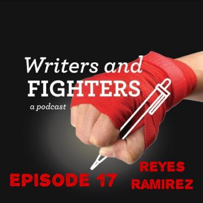 Ep17 - Reyes Ramirez, writer