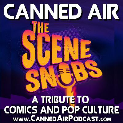 Canned Air #412 The Scene Snobs
