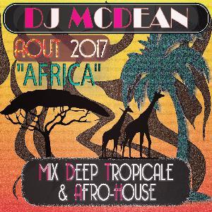 Dj MCDEAN : Deep & House 2017 Episode 4 - AFRICA