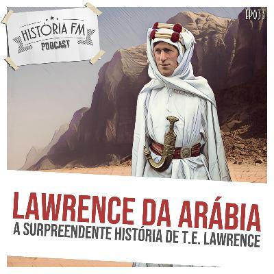 033 Lawrence da Arábia: a surpreendente história de T. E. Lawrence