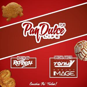 """The Pan Dulce Life"" - Episode 48 feat. DJ Image & DJ Tony V"