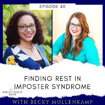 Finding Rest in Imposter Syndrome with Becky Mollenkamp