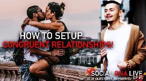 How to Setup CONGRUENT RELATIONSHIPS! | Social QNA Live! Ep #5