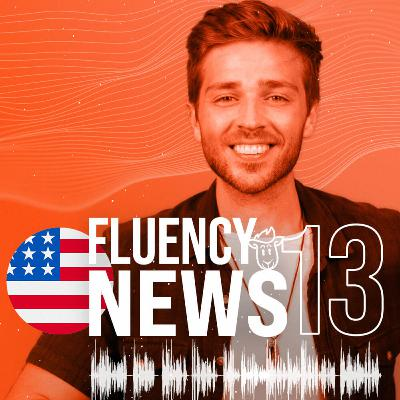 Fluency News #13